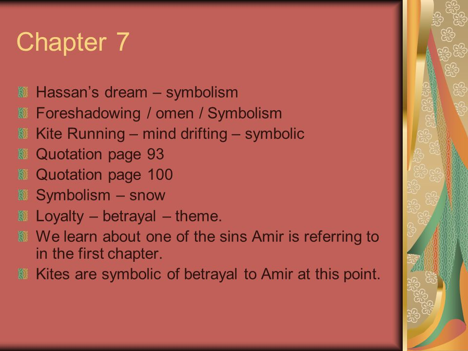 Chapter 7 Hassan's dream – symbolism Foreshadowing / omen / Symbolism