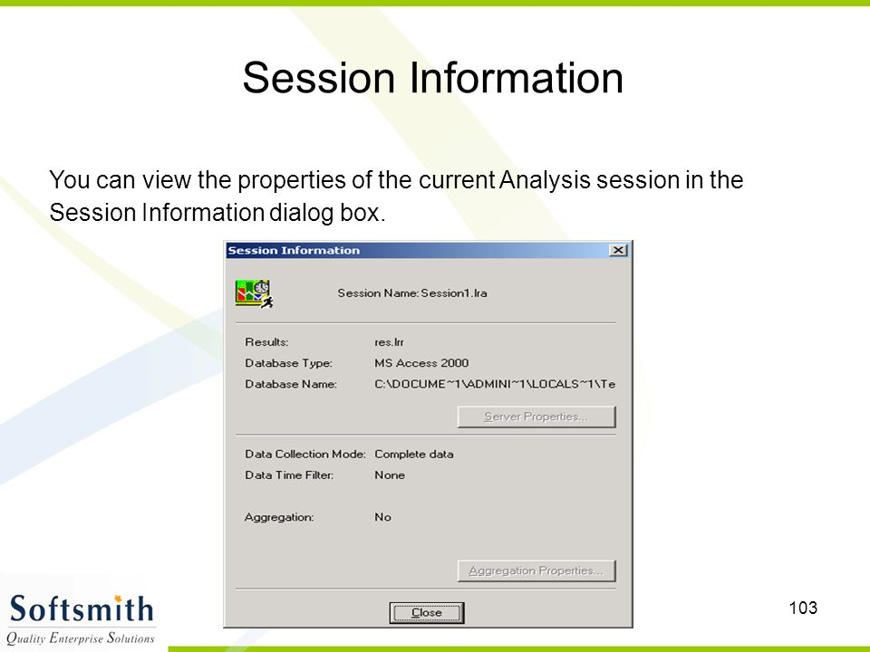 Session Information You can view the properties of the current Analysis session in the Session Information dialog box.