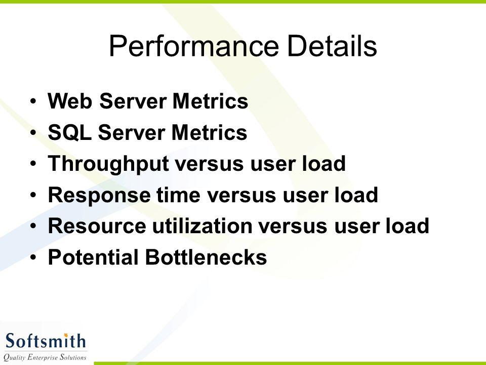 Performance Details Web Server Metrics SQL Server Metrics