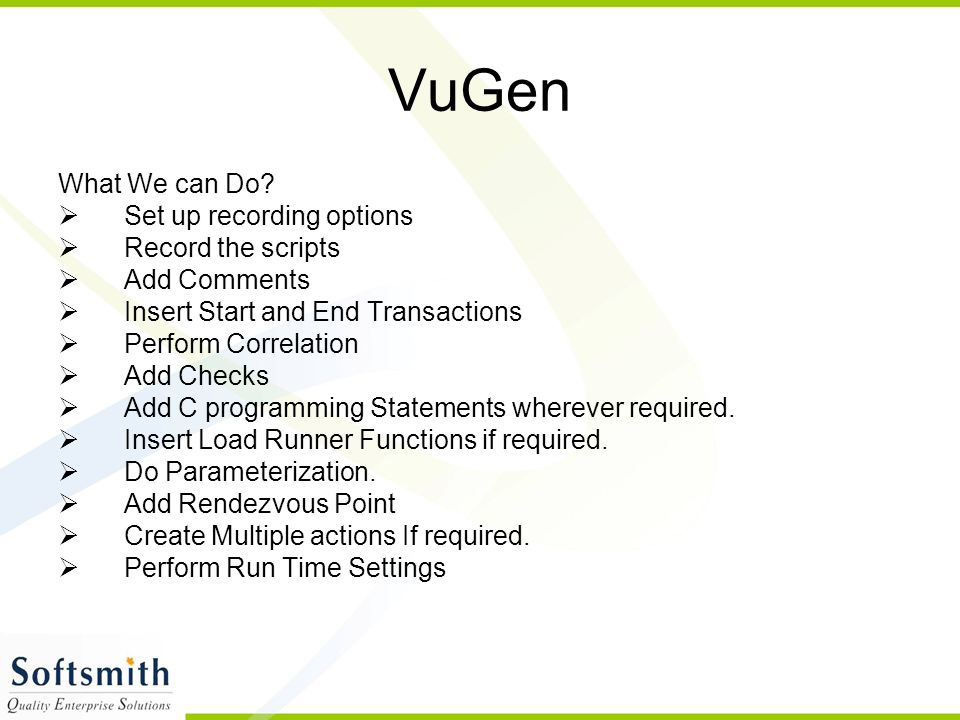 VuGen What We can Do Set up recording options Record the scripts
