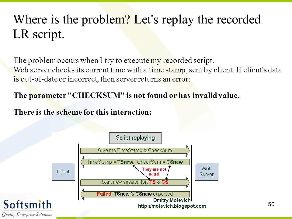Where is the problem Let s replay the recorded LR script.