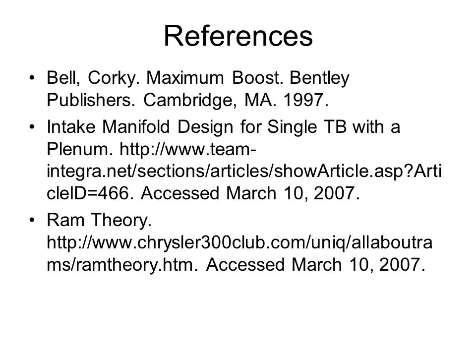 References Bell, Corky. Maximum Boost. Bentley Publishers. Cambridge, MA. 1997.