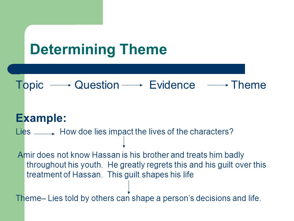 Determining Theme Topic Question Evidence Theme Example: