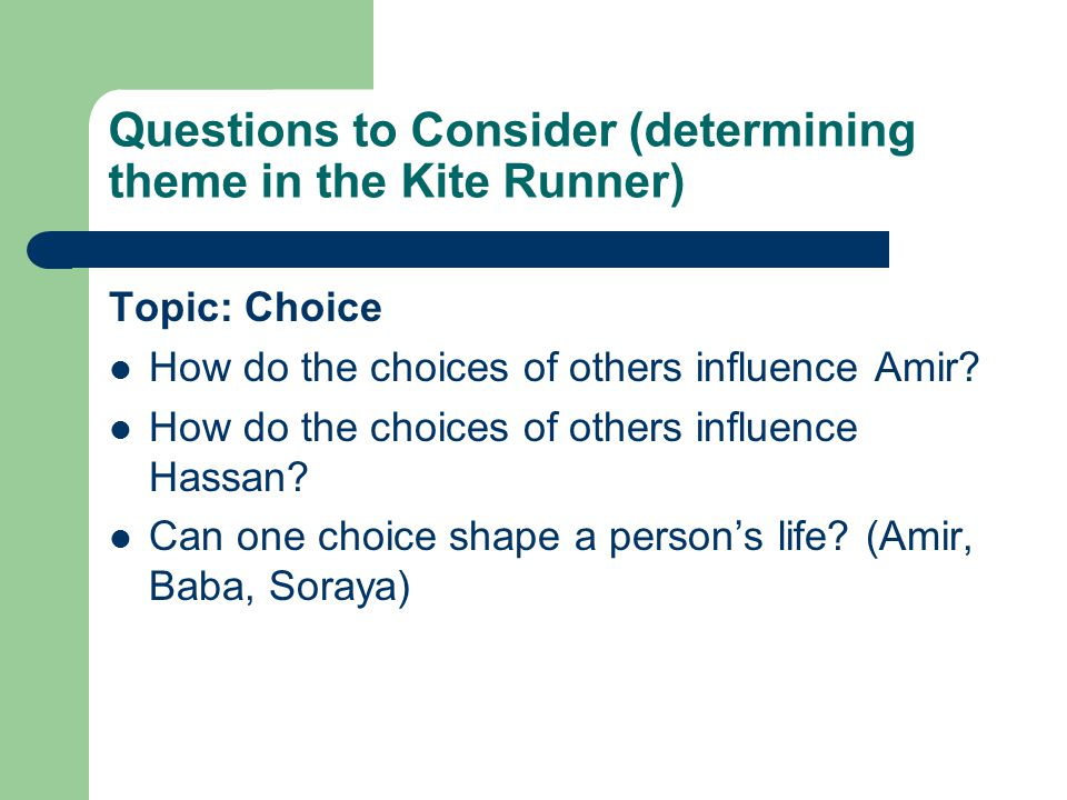 Questions to Consider (determining theme in the Kite Runner)