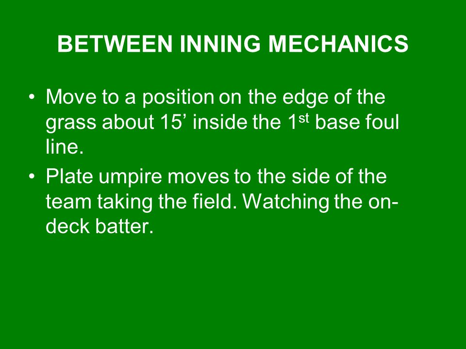 BETWEEN INNING MECHANICS