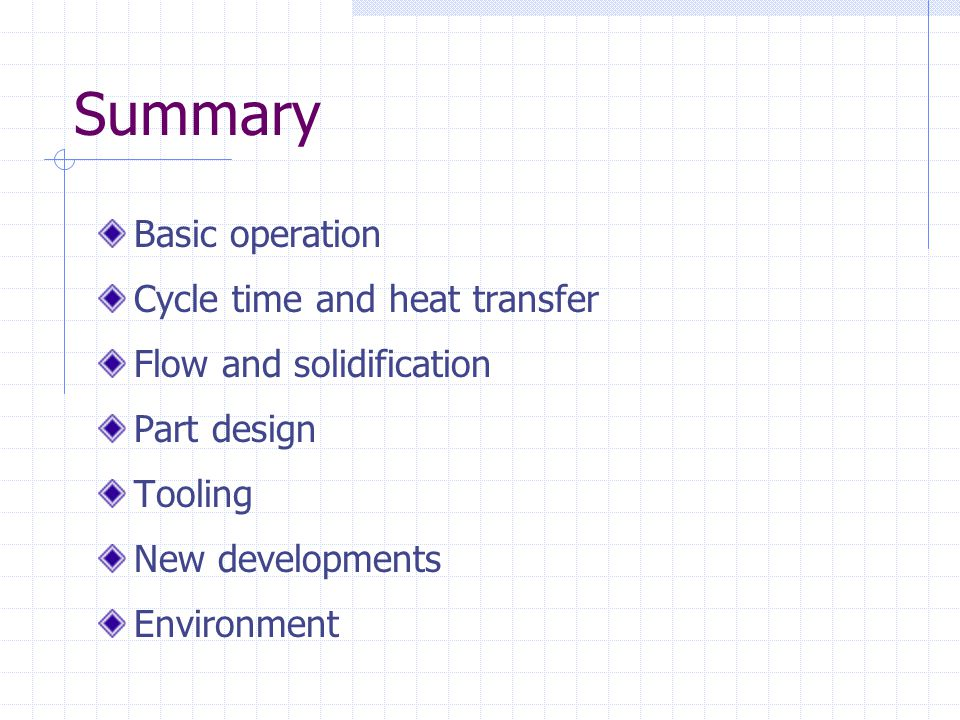 Summary Basic operation Cycle time and heat transfer