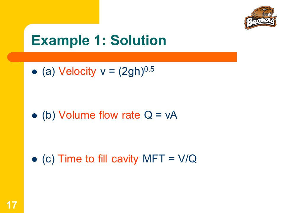 Example 1: Solution (a) Velocity v = (2gh)0.5 = (2 x 9810 x 175)0.5