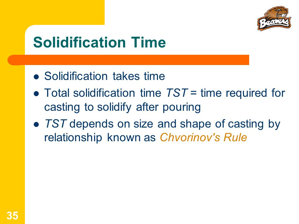 Solidification Time Solidification takes time