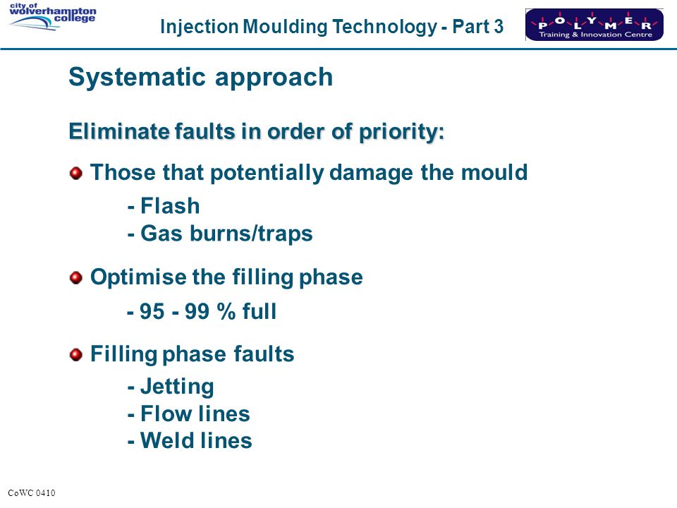 Systematic approach Eliminate faults in order of priority: