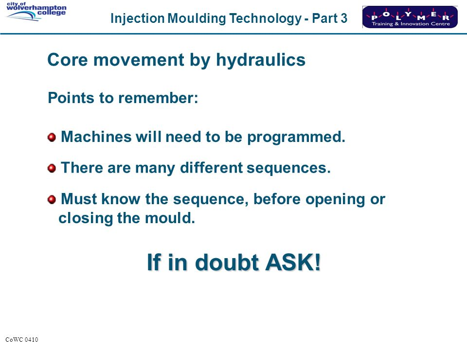 Core movement by hydraulics