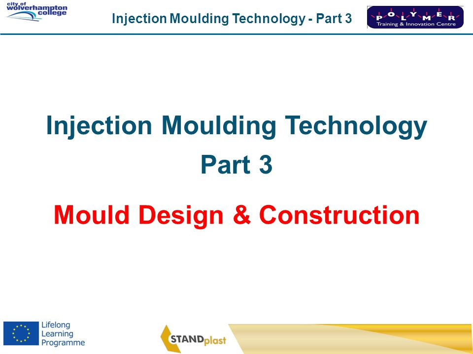 Injection Moulding Technology Mould Design & Construction