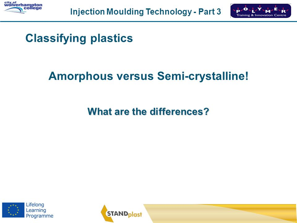 Amorphous versus Semi-crystalline! What are the differences