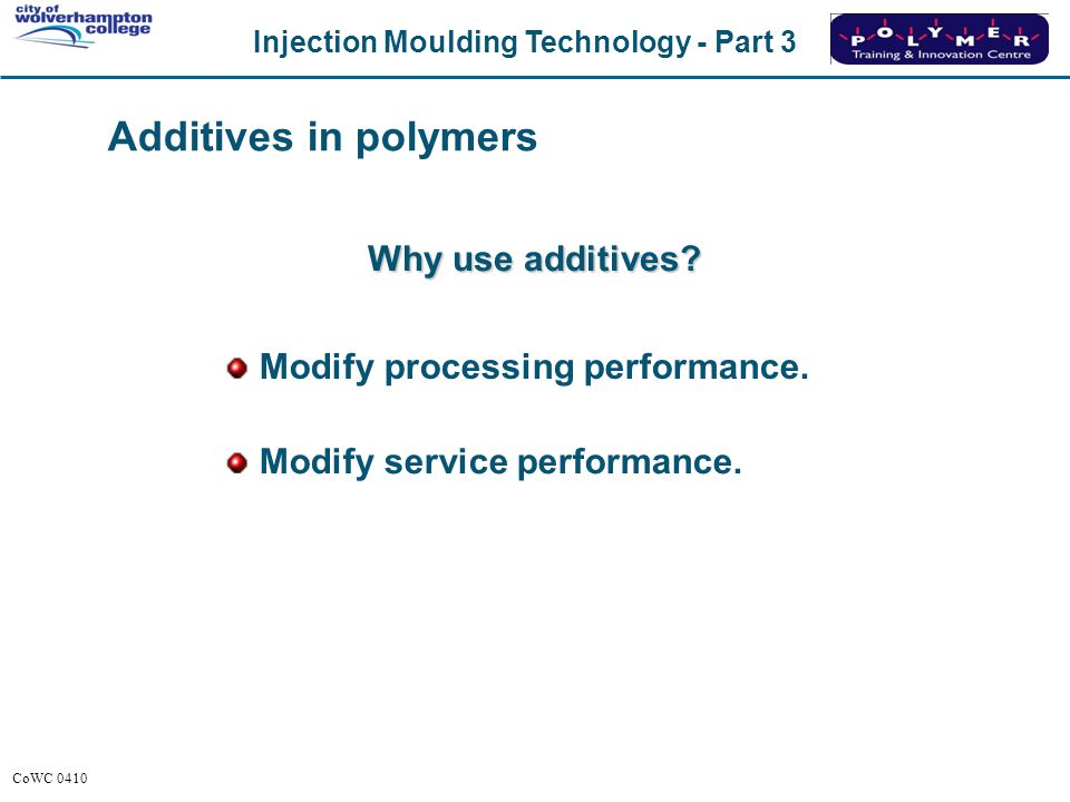 Additives in polymers Why use additives