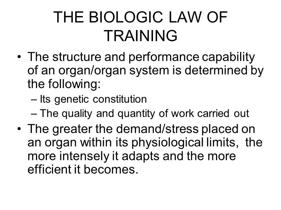 THE BIOLOGIC LAW OF TRAINING