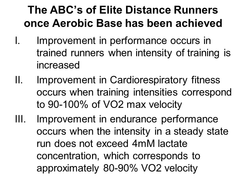 The ABC's of Elite Distance Runners once Aerobic Base has been achieved