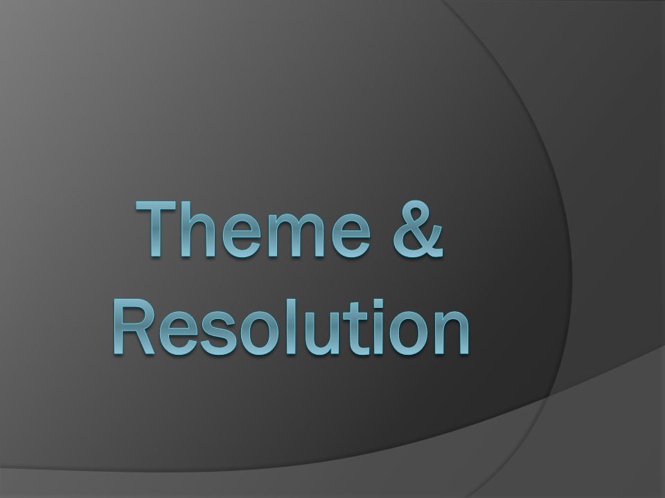 Theme & Resolution