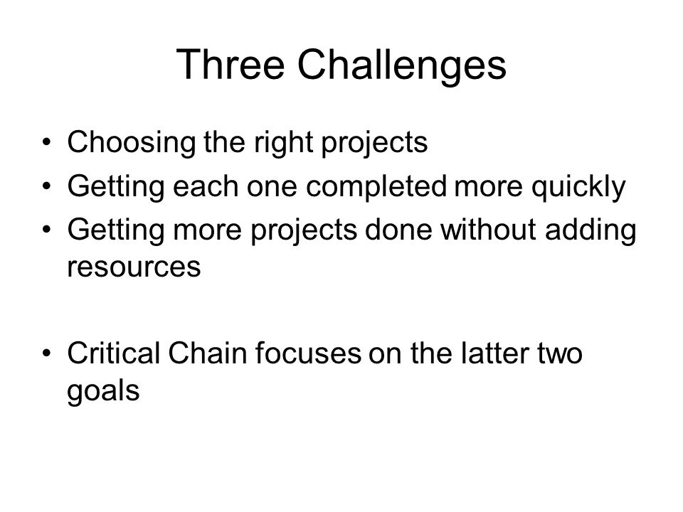 Three Challenges Choosing the right projects