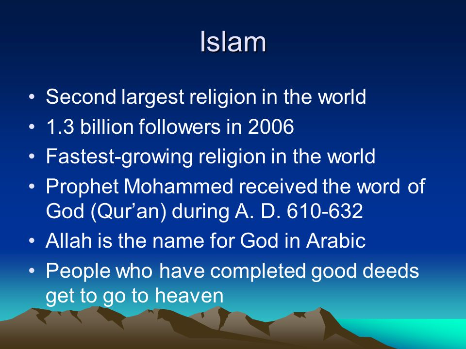 Islam Second largest religion in the world