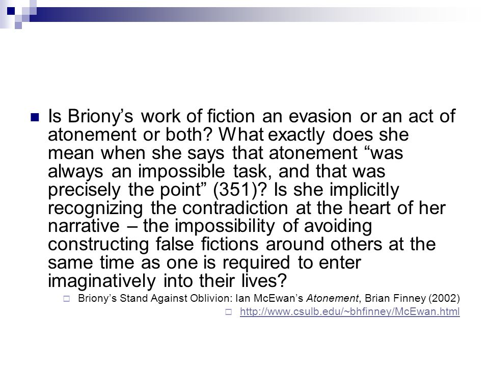Is Briony's work of fiction an evasion or an act of atonement or both