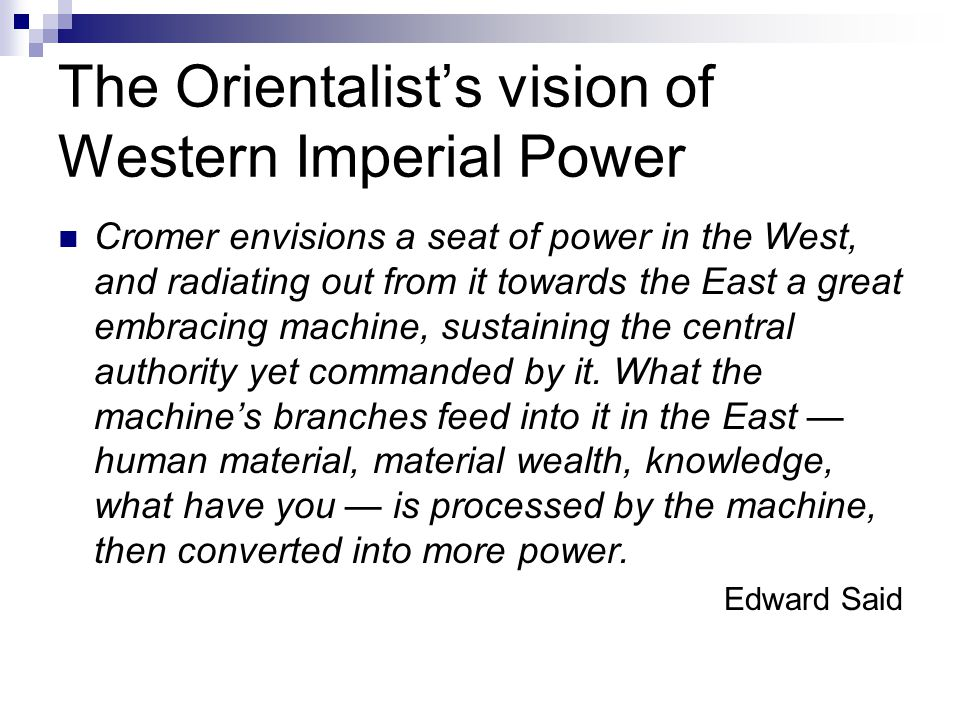 The Orientalist's vision of Western Imperial Power