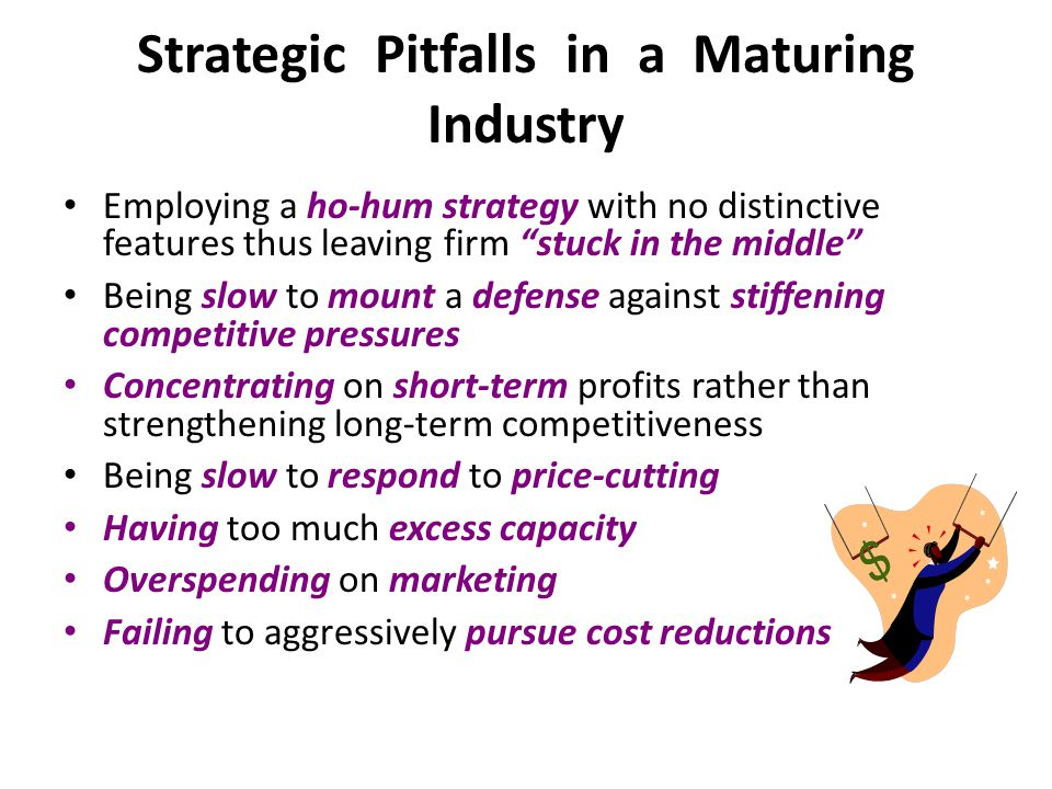 Strategic Pitfalls in a Maturing Industry