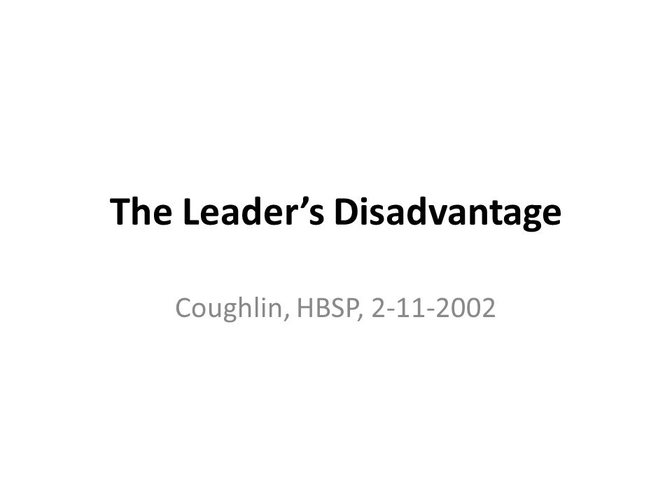 The Leader's Disadvantage
