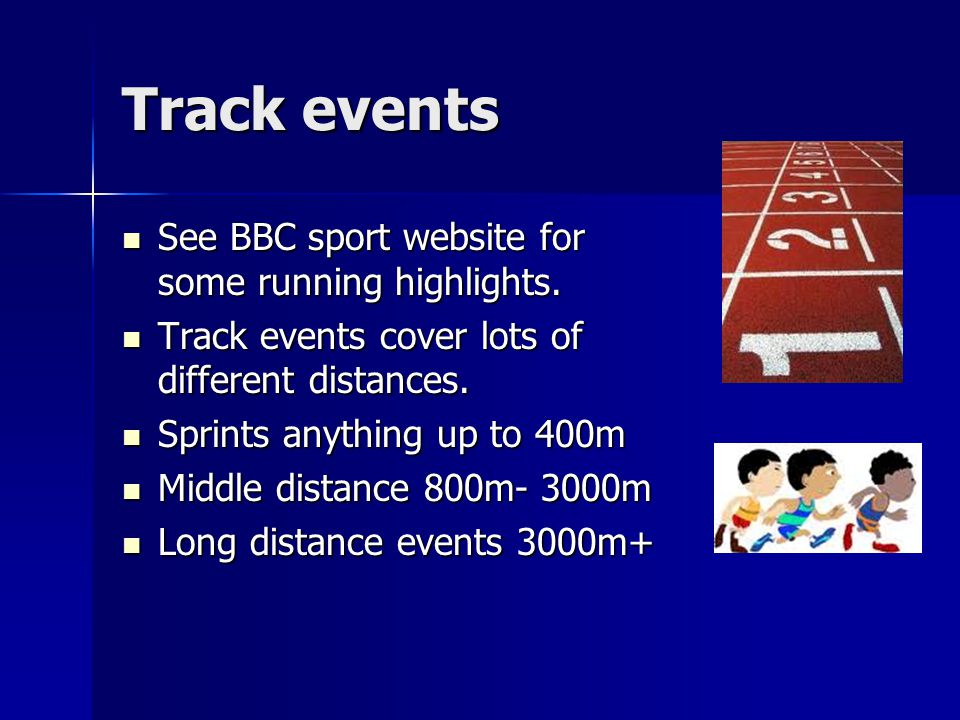 Track events See BBC sport website for some running highlights.