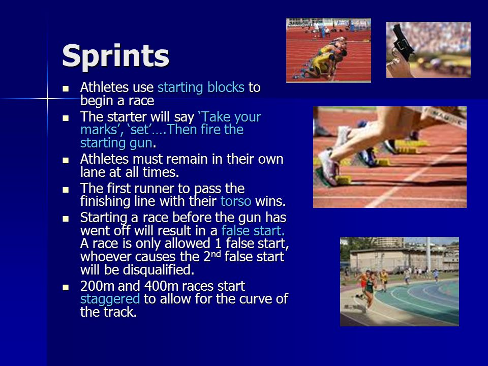 Sprints Athletes use starting blocks to begin a race