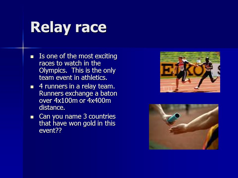 Relay race Is one of the most exciting races to watch in the Olympics. This is the only team event in athletics.