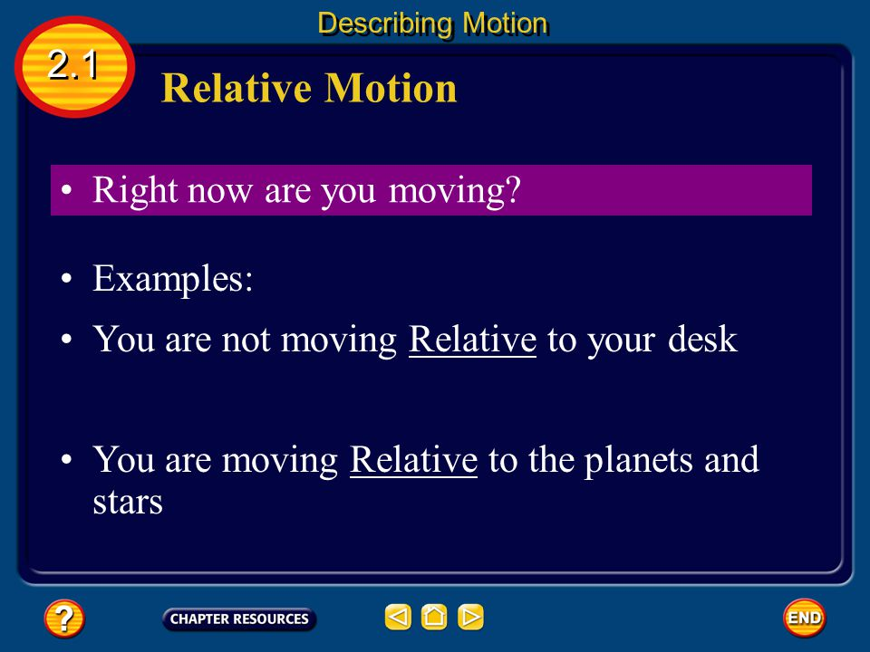 Relative Motion 2.1 Right now are you moving Examples: