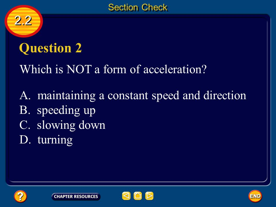 Question 2 2.2 Which is NOT a form of acceleration