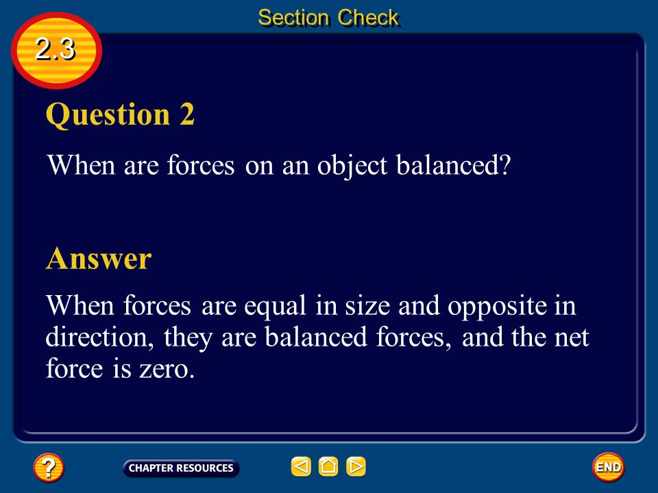 Question 2 Answer 2.3 When are forces on an object balanced