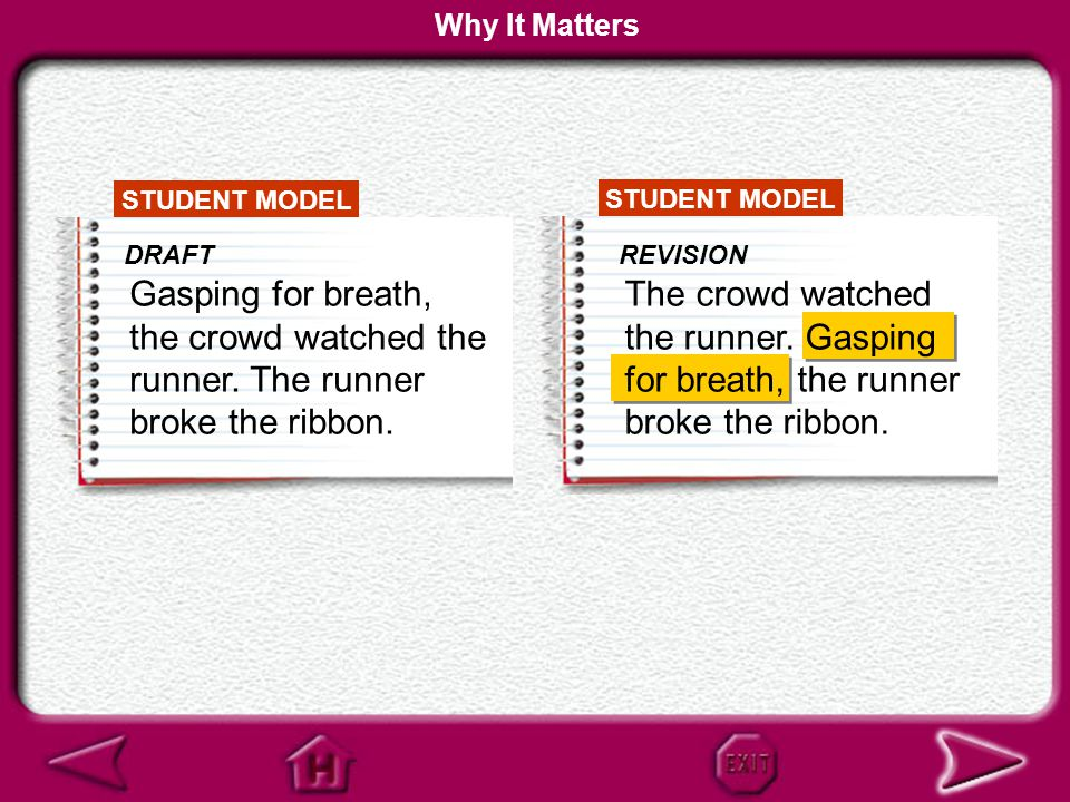 Why It Matters STUDENT MODEL. DRAFT. Gasping for breath, the crowd watched the runner. The runner broke the ribbon.