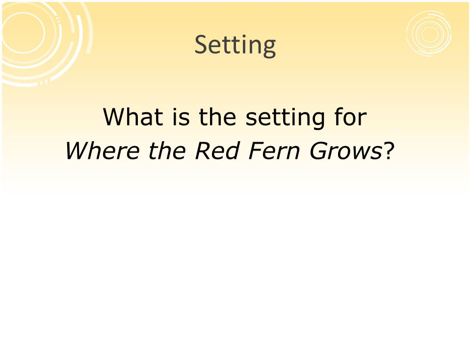 What is the setting for Where the Red Fern Grows