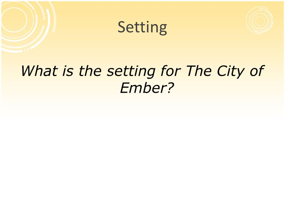 What is the setting for The City of Ember