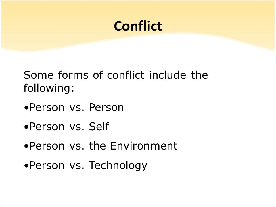 Conflict Some forms of conflict include the following: