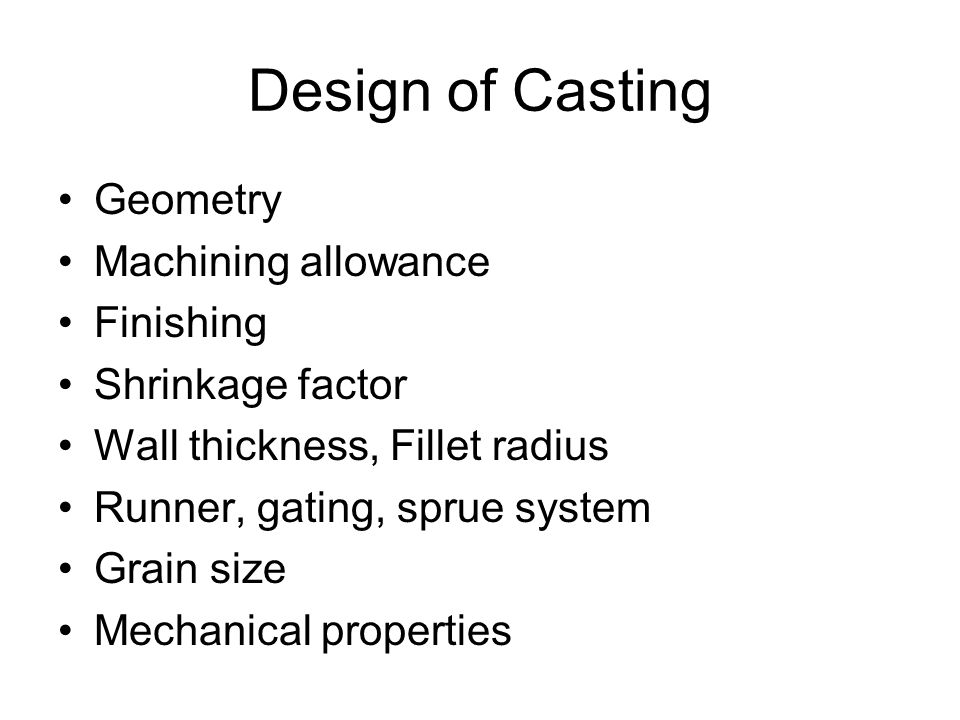 Design of Casting Geometry Machining allowance Finishing