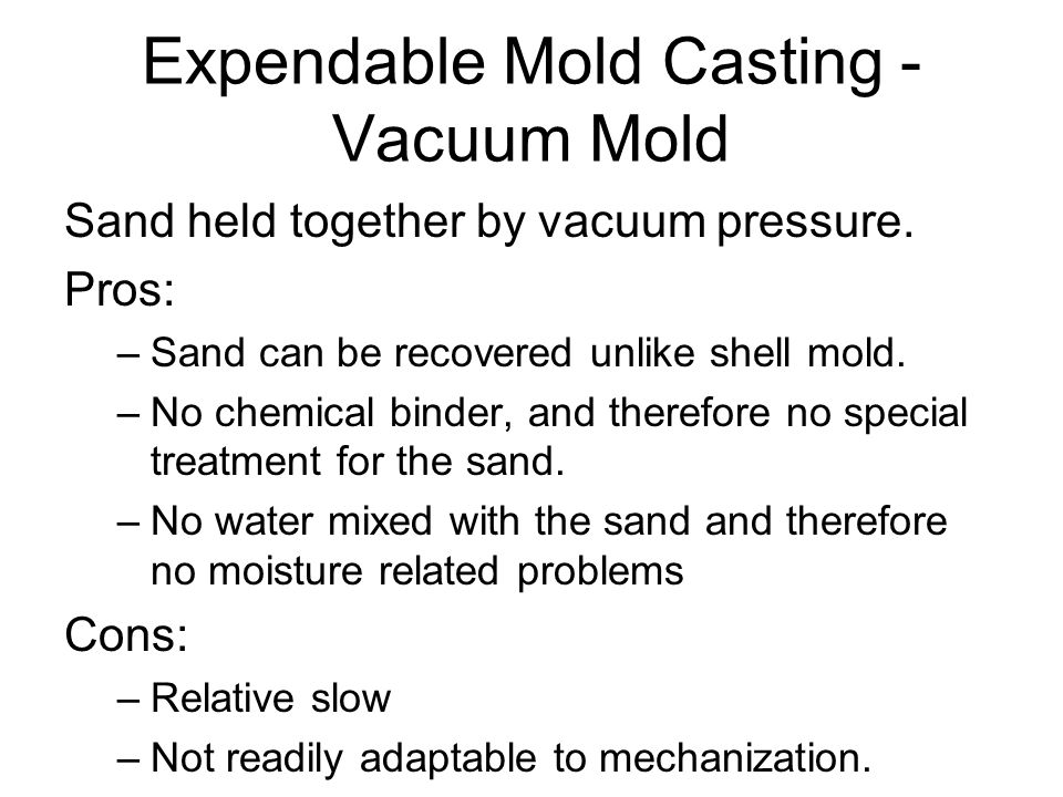 Expendable Mold Casting - Vacuum Mold