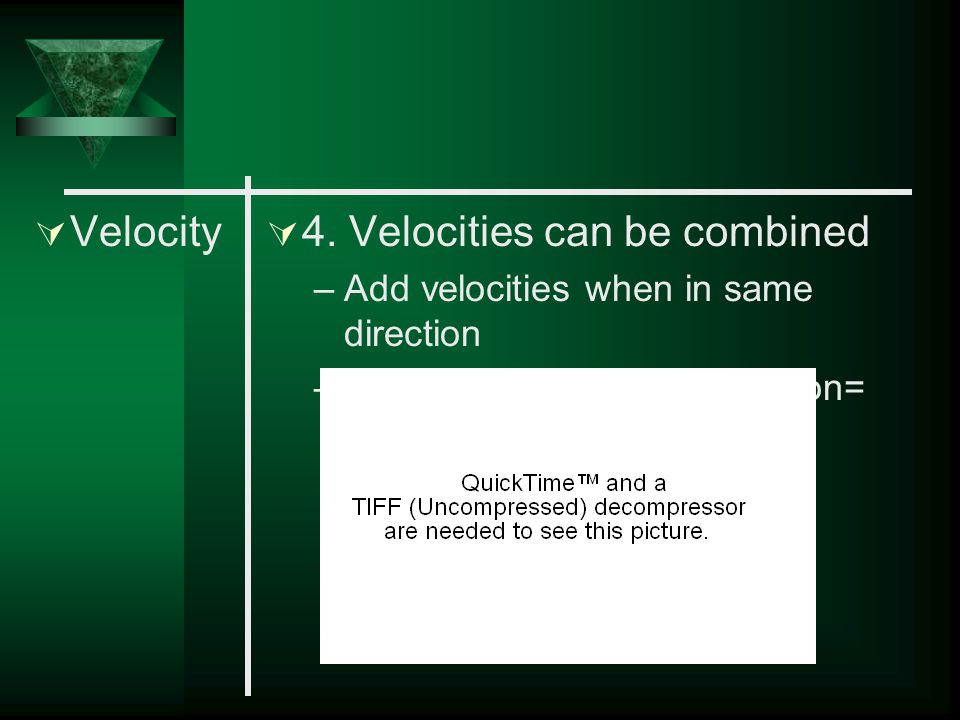 4. Velocities can be combined