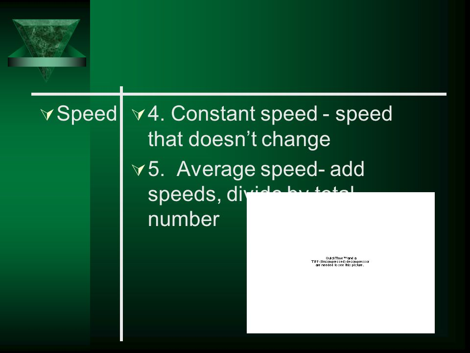 Speed 4. Constant speed - speed that doesn't change.