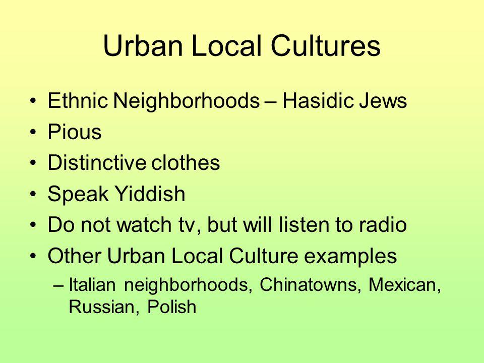 Urban Local Cultures Ethnic Neighborhoods – Hasidic Jews Pious