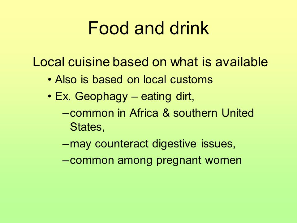 Food and drink Local cuisine based on what is available