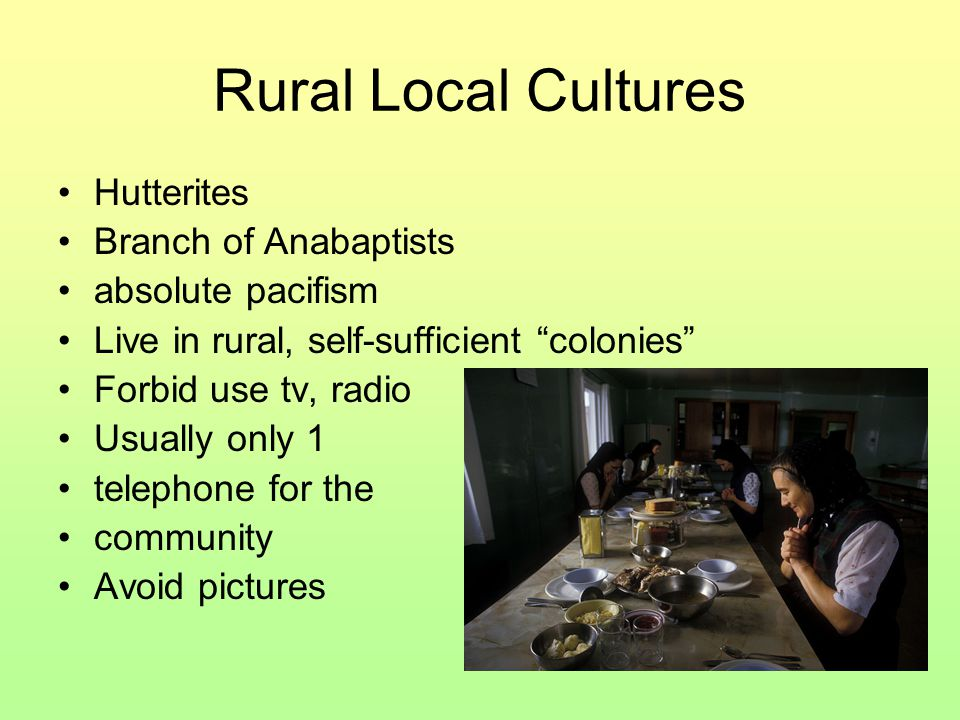 Rural Local Cultures Hutterites Branch of Anabaptists