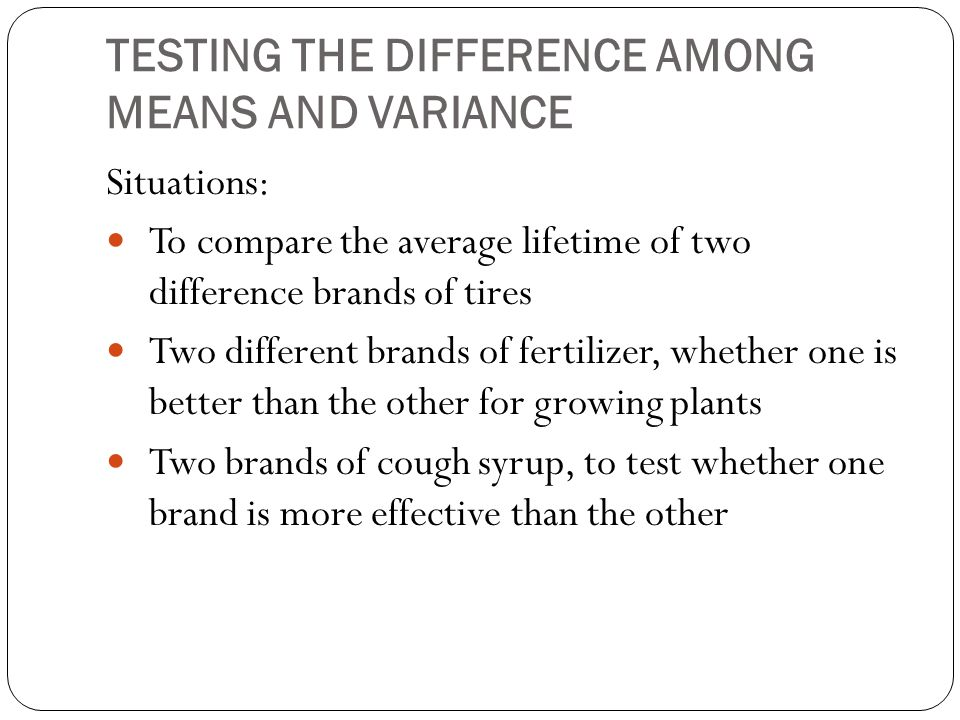 TESTING THE DIFFERENCE AMONG MEANS AND VARIANCE