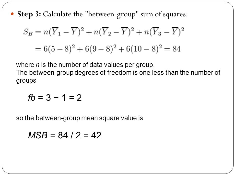 Step 3: Calculate the between-group sum of squares: