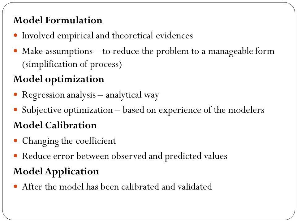 Model Formulation Involved empirical and theoretical evidences.