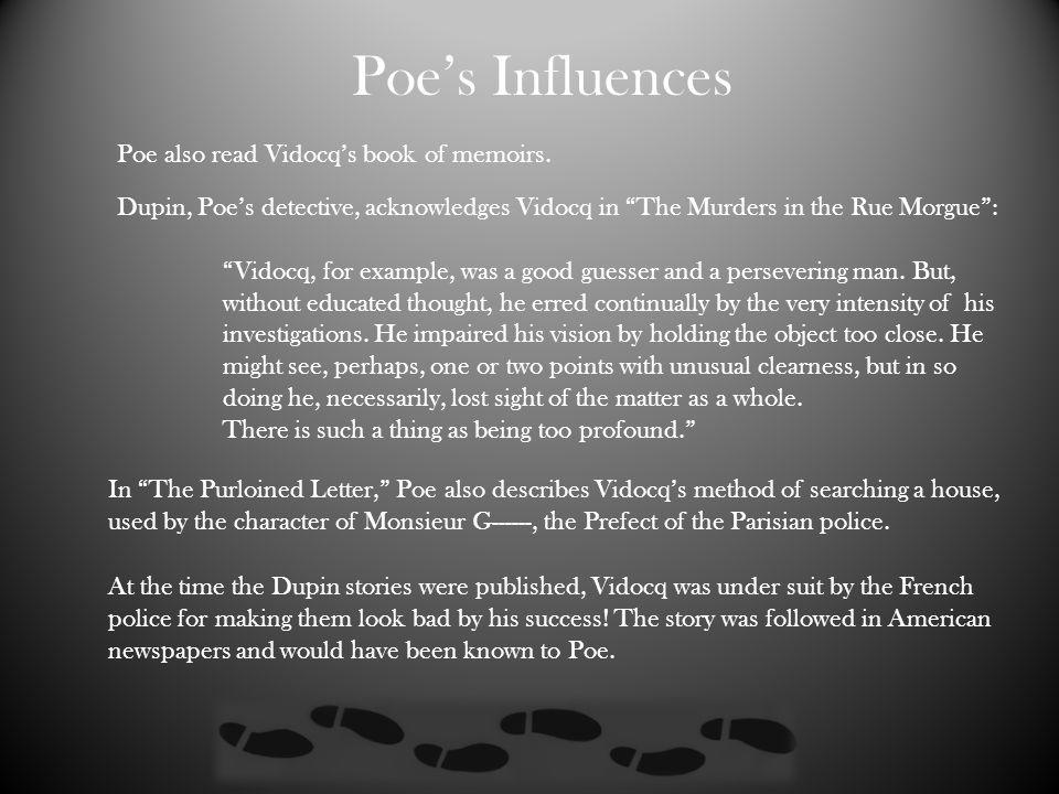 Poe's Influences Poe also read Vidocq's book of memoirs.