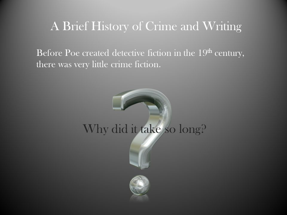 A Brief History of Crime and Writing