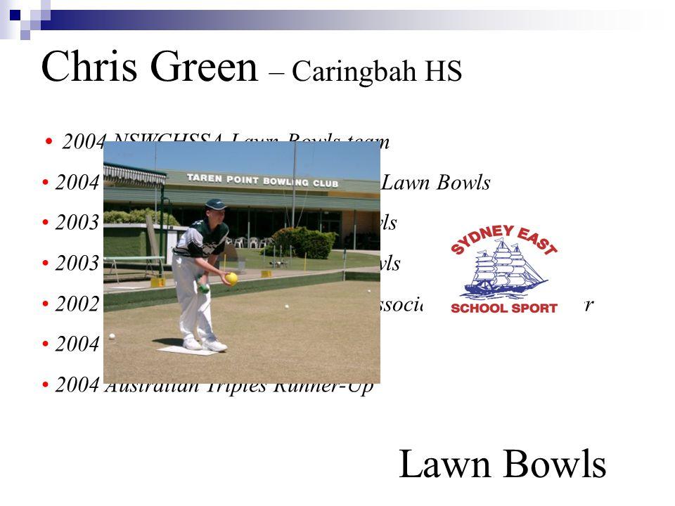 Chris Green – Caringbah HS Lawn Bowls