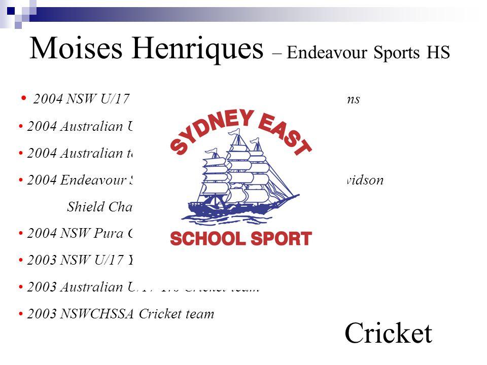 Moises Henriques – Endeavour Sports HS Cricket